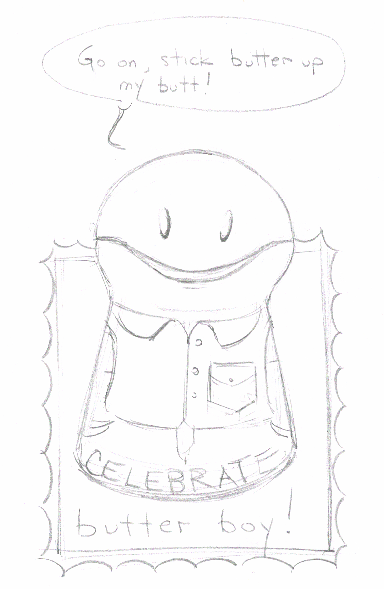 Remember The Post I Wrote About Butter Boy He Is An Excellent Low Rent